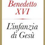 Benedetto XVI - L'infanzia di Gesù